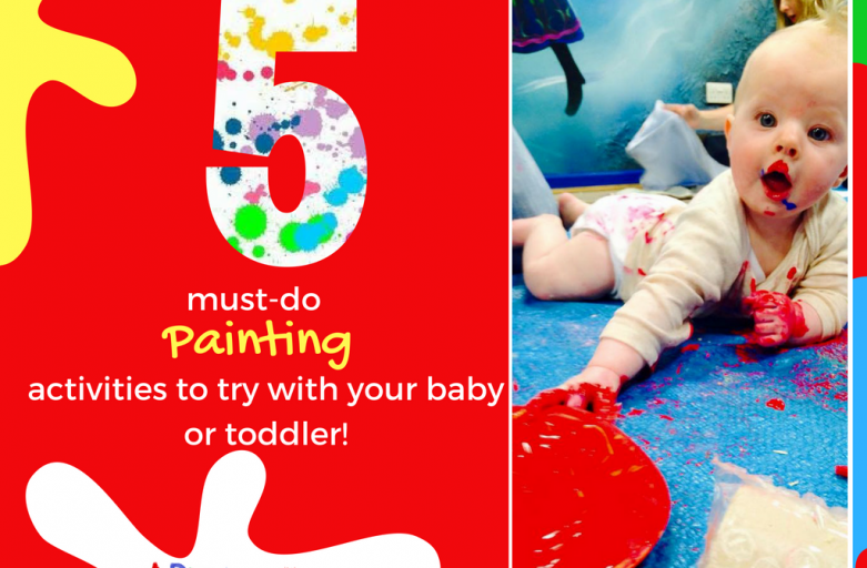 Our top 5 Must-Do Painting Activities for Babies and Toddlers!